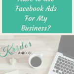 DO I REALLY HAVE TO USE FACEBOOK ADS FOR MY BUSINESS?