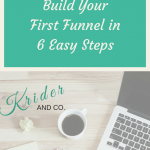 HOW TO BUILD YOUR FIRST FUNNEL IN 6 EASY STEPS