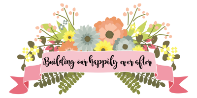 Building Our Happily Ever After